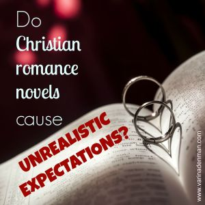 From Varina Denman's blog: Do Christian Romance Novels Give Women Unrealistic Expectations?
